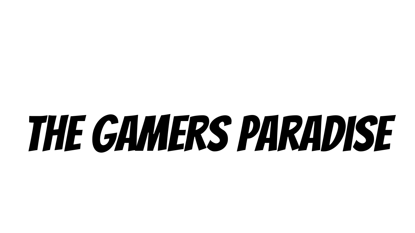 The Gamers Paradise